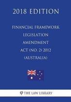 Financial Framework Legislation Amendment ACT (No. 2) 2012 (Australia) (2018 Edition)