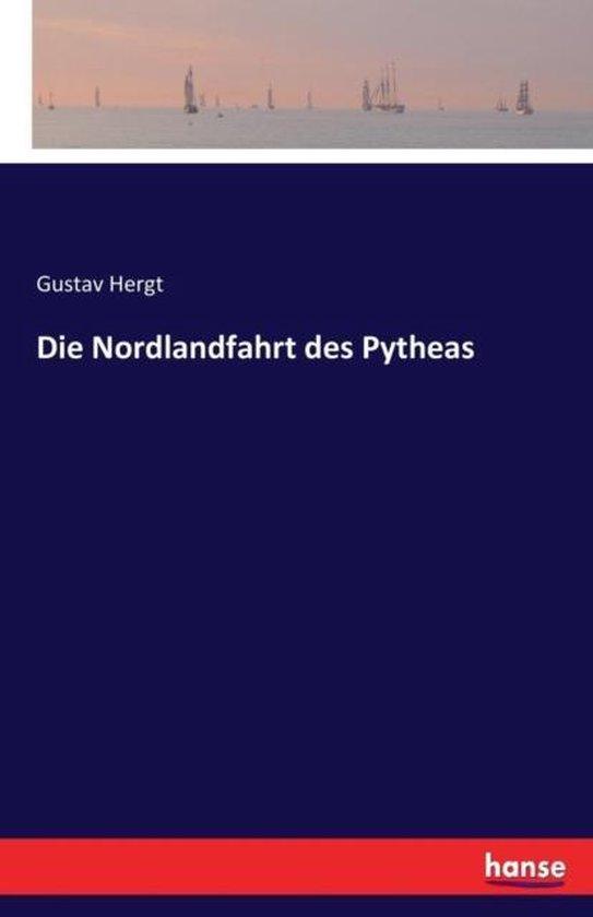 Die Nordlandfahrt des Pytheas