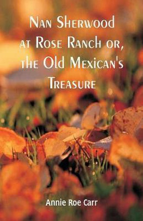 Boek cover Nan Sherwood at Rose Ranch van Annie Roe Carr (Paperback)