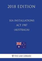 Sea Installations ACT 1987 (Australia) (2018 Edition)