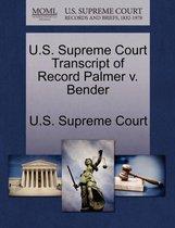 U.S. Supreme Court Transcript of Record Palmer V. Bender