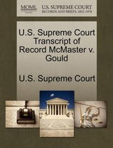U.S. Supreme Court Transcript of Record McMaster V. Gould