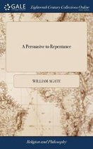 A Persuasive to Repentance