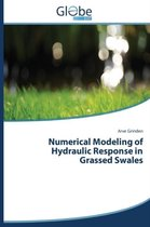 Numerical Modeling of Hydraulic Response in Grassed Swales