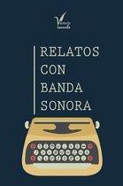 Relatos Con Banda Sonora