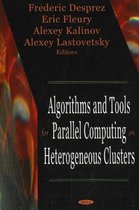 Algorithms & Tools for Parallel Computing on Heterogeneous Clusters