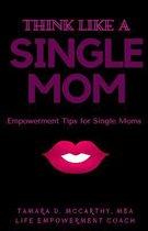 Think Like a Single Mom