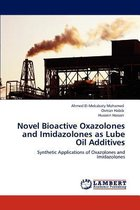 Novel Bioactive Oxazolones and Imidazolones as Lube Oil Additives