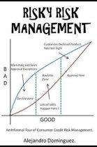 Risky Risk Management