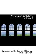 Peninsular Sketches, Volume I