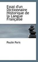 Essai D'Un Dictionnaire Historique de La Langue Fran Aise