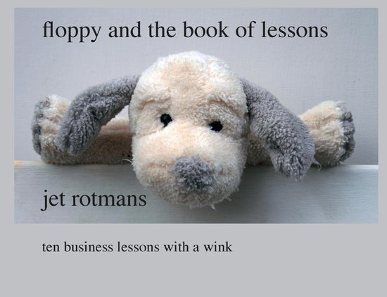 Floppy And The Book Of Lessons - Jet Rotmans |