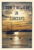 I Don't Believe In Sundays