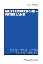 Muttersprache -- Vaterland
