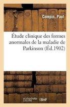 Etude clinique des formes anormales de la maladie de Parkinson