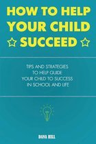 How to Help Your Child Succeed