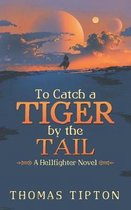 To Catch a Tiger by the Tail