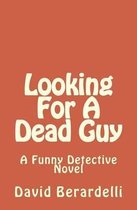 Looking for a Dead Guy