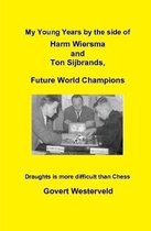 My Young Years by the side of Harm Wiersma and Ton Sijbrands, Future World Champions