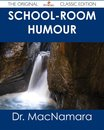 School-Room Humour - The Original Classic Edition