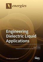 Engineering Dielectric Liquid Applications