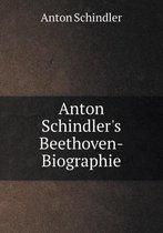 Anton Schindler's Beethoven-Biographie