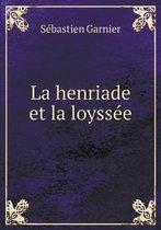 La Henriade Et La Loyssee