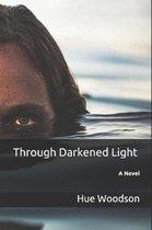 Through Darkened Light