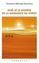 Noël et le mystère de la naissance du Christ