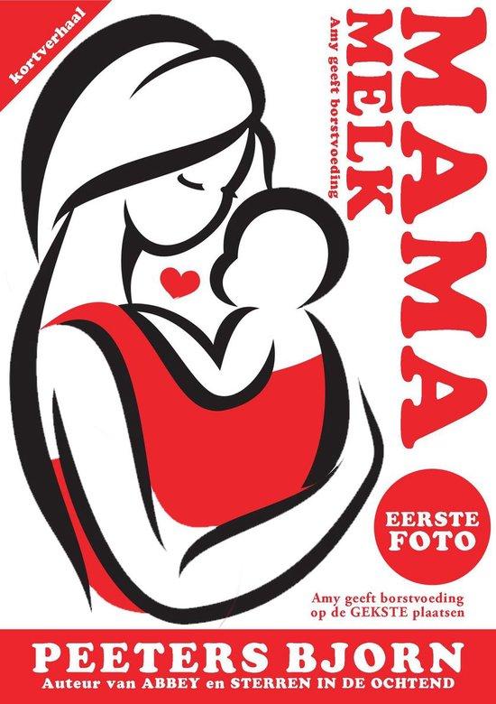 Mama Melk 1 - De Eerste Foto - Bjorn Peeters |