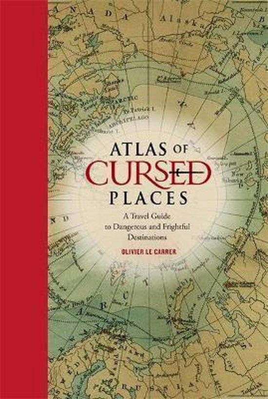 Boek cover Atlas of Cursed Places van Olivier Le Carrer (Hardcover)