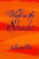 Walk in the Shade