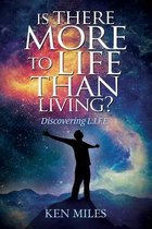 Is There More to Life Than Living?
