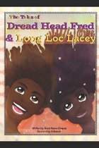Tales of Dread Head Fred and Long Lock Lacey