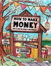 How to Make Money - A Handbook for Teens, Kids & Young Adults