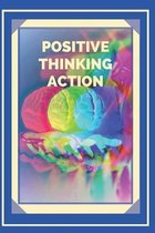 Positive Thinking Action