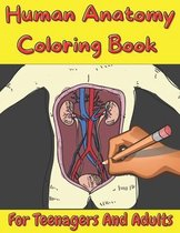Human Anatomy Coloring Book For Teenagers And Adults