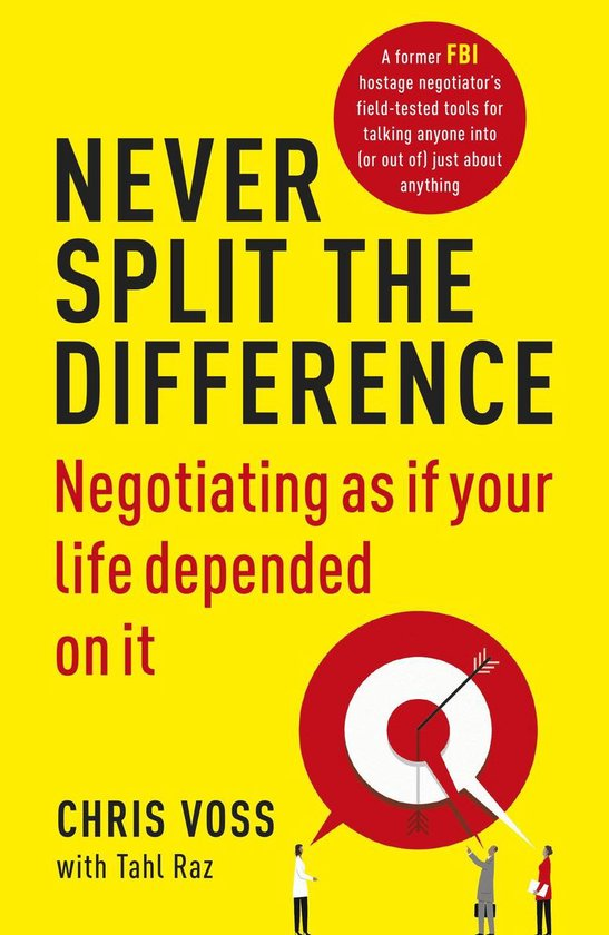 Boek cover Never Split the Difference: Negotiating as if Your Life Depended on It van Chris Voss (Onbekend)