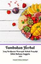 Tumbuhan Herbal Yang Berkhasiat Mencegah Wabah Penyakit Edisi Bahasa Inggris 2021