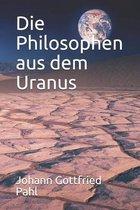 Die Philosophen aus dem Uranus