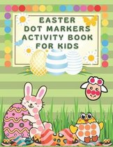 Easter Dot Markers Activity Book for Kids: Paint Dauber Coloring Book for Toddlers and Preschool Children 2-5