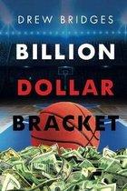 Billion Dollar Bracket