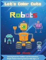 Let's Color Cute Robots