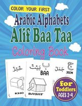 Arabic Alphabets Alif Baa Taa Coloring Book for Toddlers: Color Your First Alphabet for Toddlers Ages 2-4