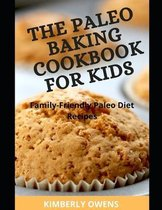 The Paleo Cookbook for Kids: Learn Over 20 Family Friendly Paleo Diet Recipes