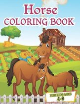 Horses coloring book for kids ages 4-8: The Ultimate Cute and Fun Horse and Pony Coloring Book For Girls and Boys (Coloring Books for Kids) 8.5 x 0.23