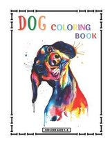 Dog Coloring Book For Kids Ages 4-8: 30 Cute And Funny Dog For Coloring Fun (Kids Activity Book)