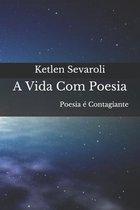A Vida Com Poesia