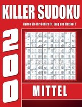 200 Killer Sudoku Mittel Rätsel für Erwachsene: 9x9 Killer Sudokus für Erwachsene mit Lösungen - Halten Sie Ihr Gehirn fit! - Tolles Geschenk für Groß