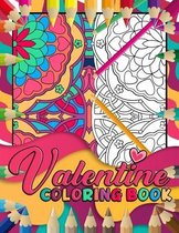 Valentine Coloring Book: A Romantic Pattern Coloring Book for Adults, Containing 30 Valentine Art To Color for Couple And Stress Relaxation Rel